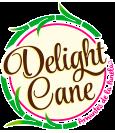 Delight Cane